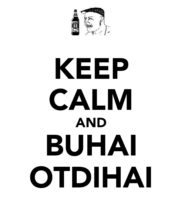 KEEP CALM AND BUHAI OTDIHAI
