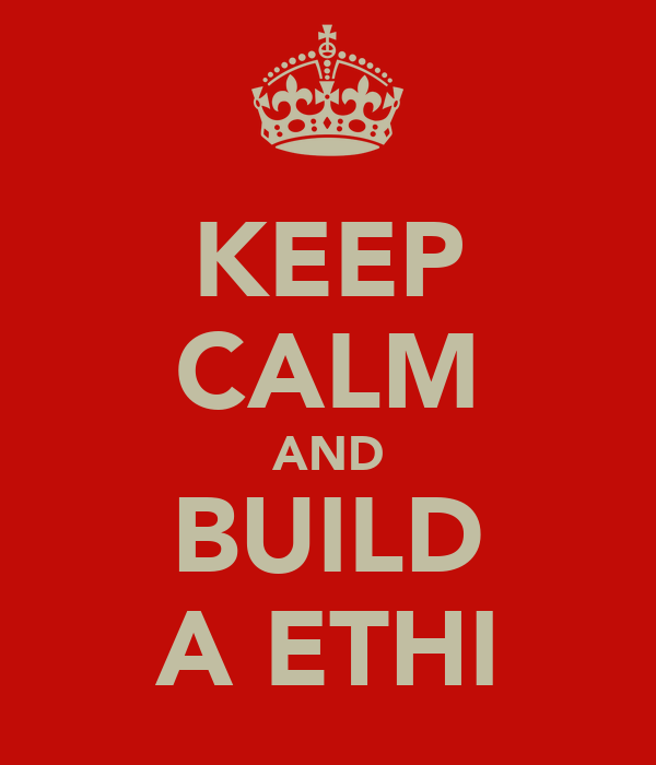 KEEP CALM AND BUILD A ETHI