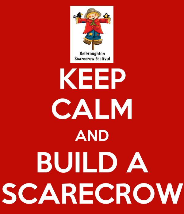 KEEP CALM AND BUILD A SCARECROW