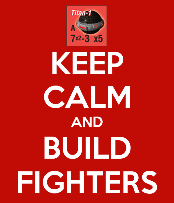 KEEP CALM AND BUILD FIGHTERS