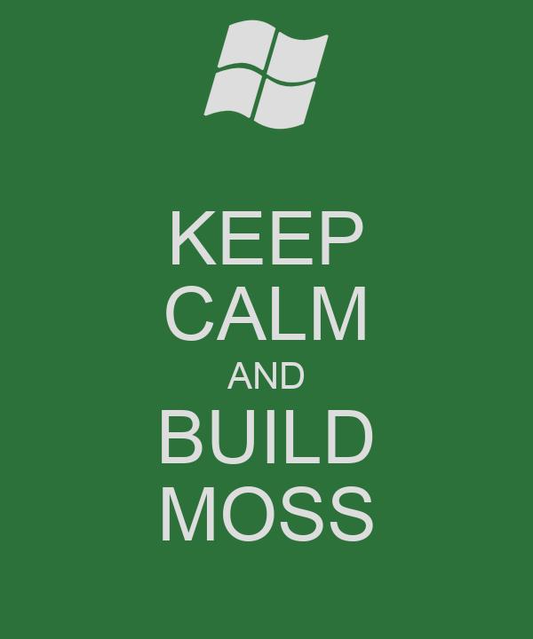 KEEP CALM AND BUILD MOSS