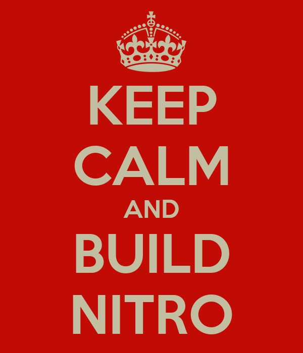 KEEP CALM AND BUILD NITRO