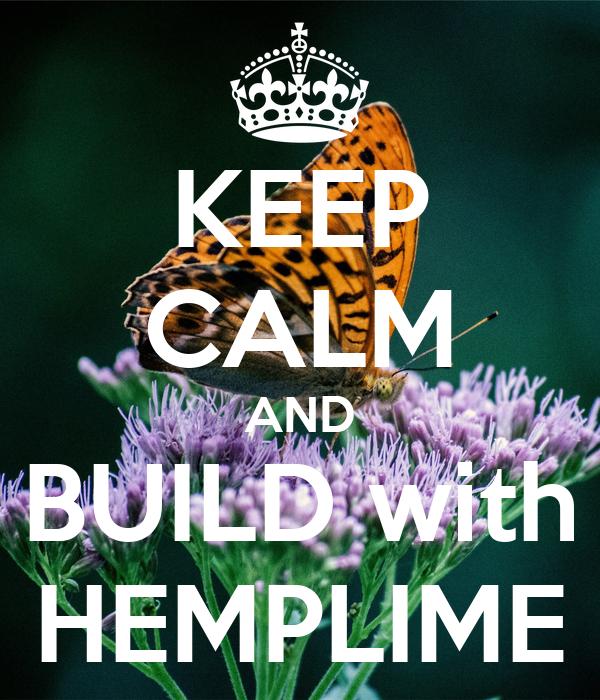 KEEP CALM AND BUILD with HEMPLIME