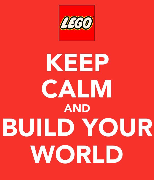 Keep calm and build your world poster yaelandremelgar - Create your world ...