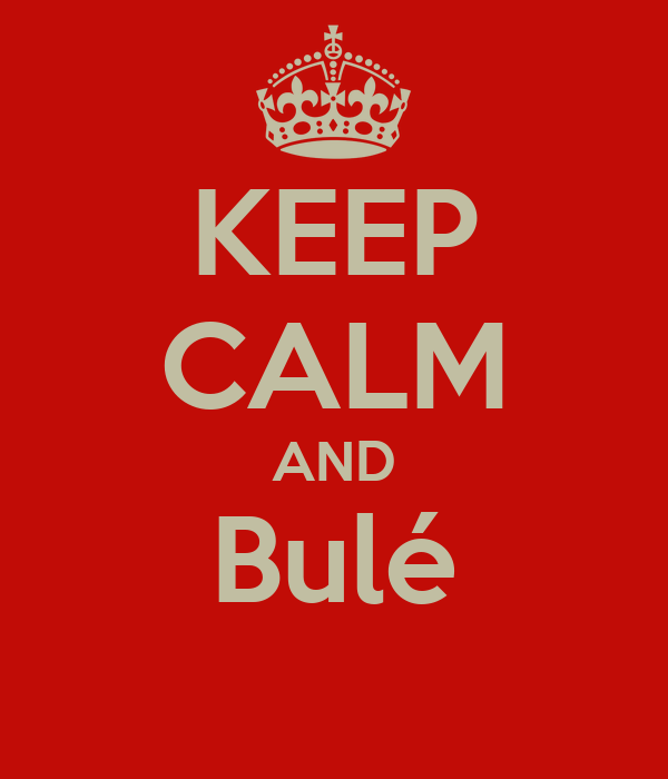 KEEP CALM AND Bulé