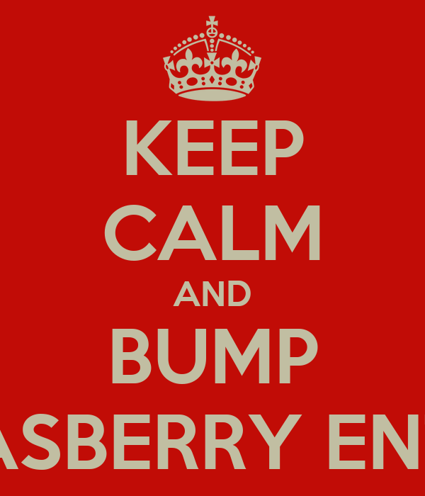 KEEP CALM AND BUMP ASBERRY ENT