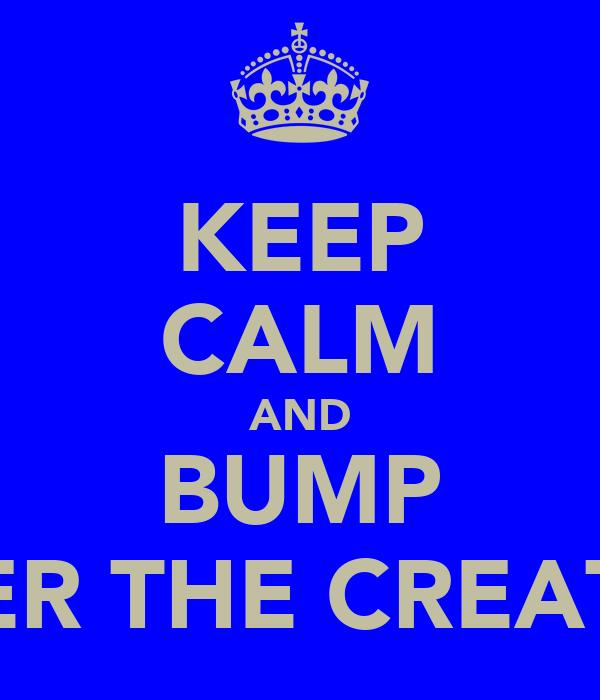 KEEP CALM AND BUMP TYLER THE CREATOR