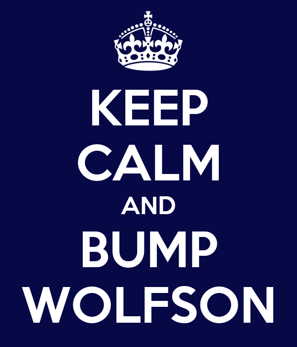 KEEP CALM AND BUMP WOLFSON