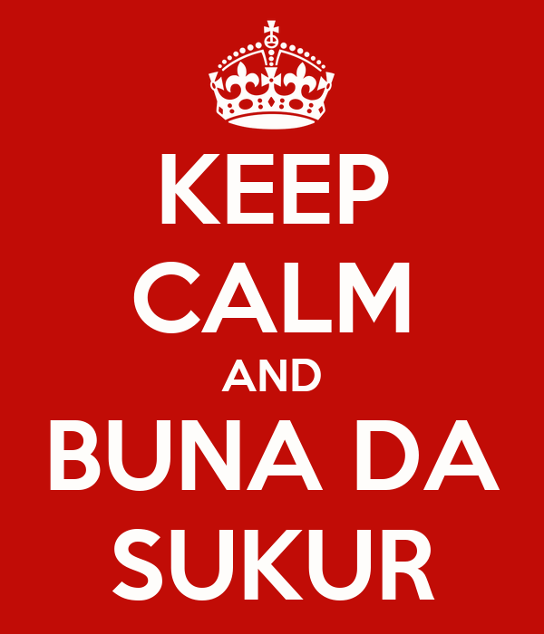 KEEP CALM AND BUNA DA SUKUR
