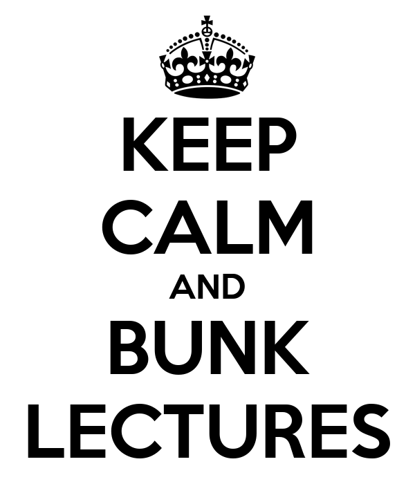 KEEP CALM AND BUNK LECTURES
