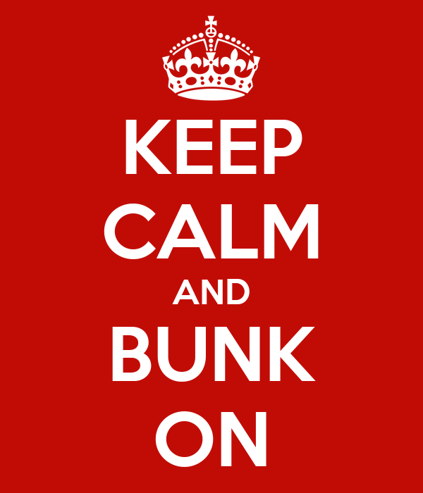 KEEP CALM AND BUNK ON