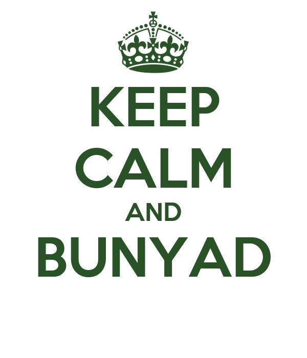 KEEP CALM AND BUNYAD