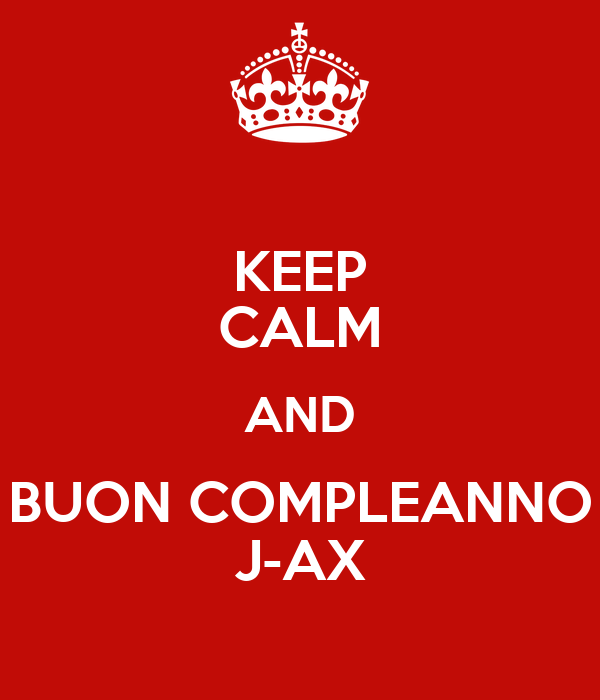 KEEP CALM AND BUON COMPLEANNO J-AX