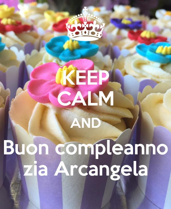 Keep Calm And Buon Compleanno Zia Arcangela Poster Federico Keep