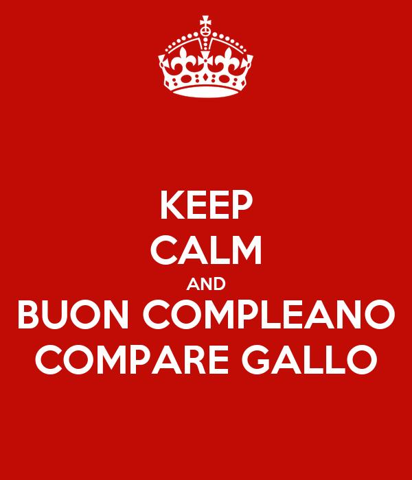 KEEP CALM AND BUON COMPLEANO COMPARE GALLO