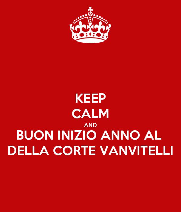 KEEP CALM AND BUON INIZIO ANNO AL  DELLA CORTE VANVITELLI