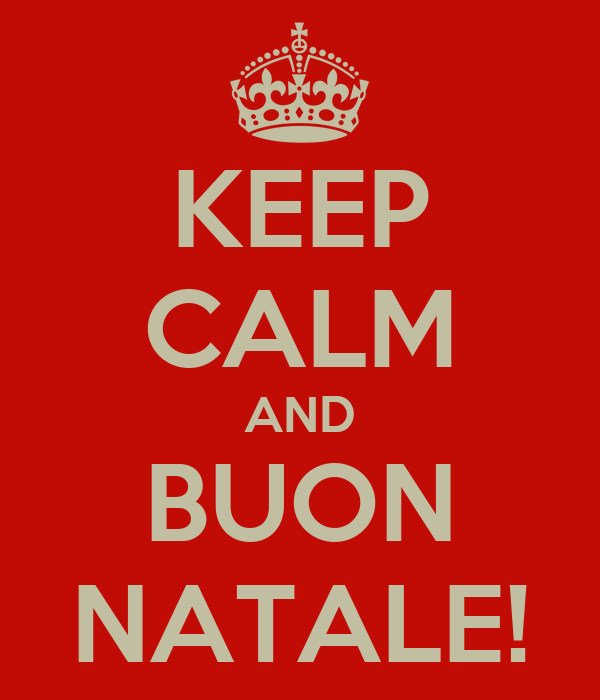 KEEP CALM AND BUON NATALE!