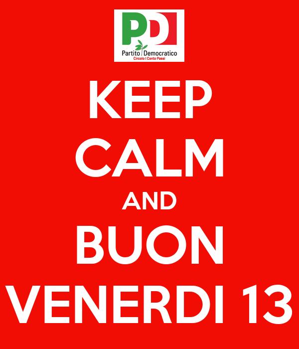 KEEP CALM AND BUON VENERDI 13