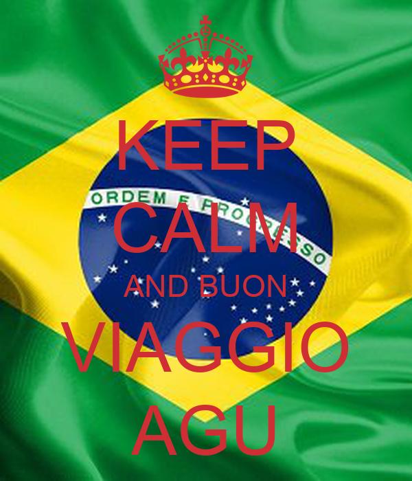 KEEP CALM AND BUON VIAGGIO AGU