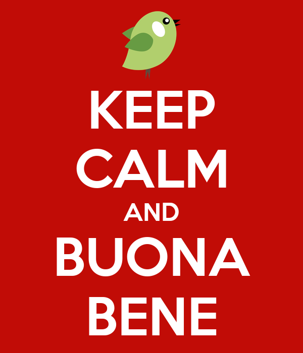 KEEP CALM AND BUONA BENE