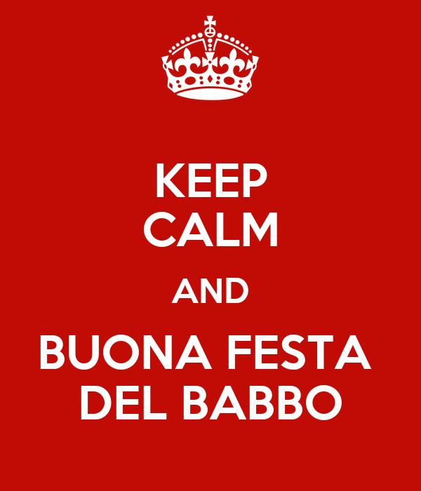 KEEP CALM AND BUONA FESTA  DEL BABBO