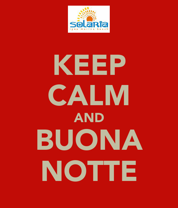 KEEP CALM AND BUONA NOTTE