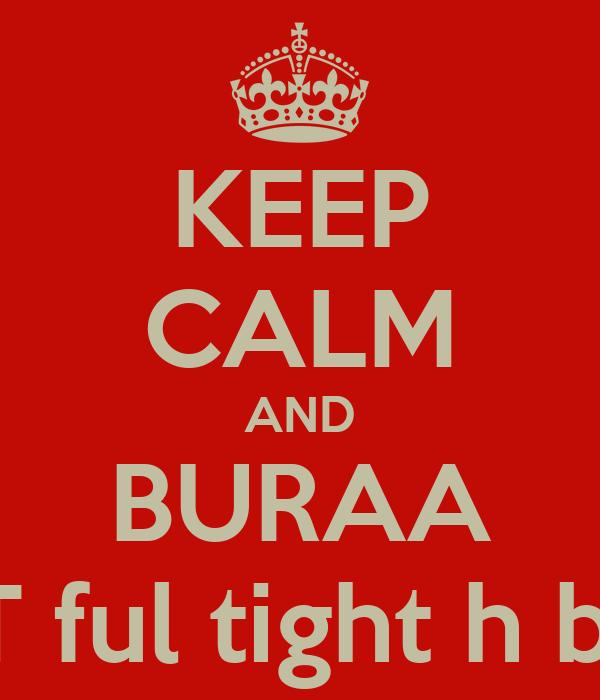 KEEP CALM AND BURAA Aaj JATT ful tight h b##c##D