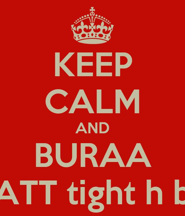 KEEP CALM AND BURAA JATT tight h bc