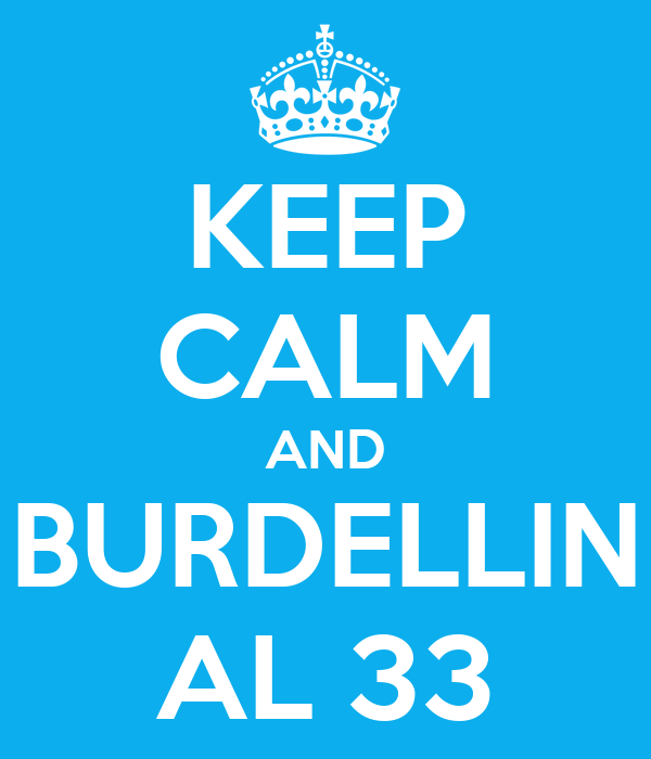 KEEP CALM AND BURDELLIN AL 33