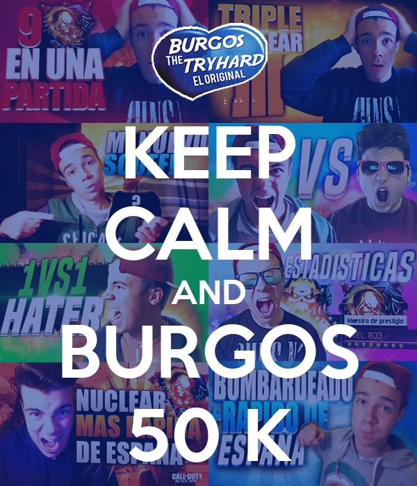 KEEP CALM AND BURGOS 50 K