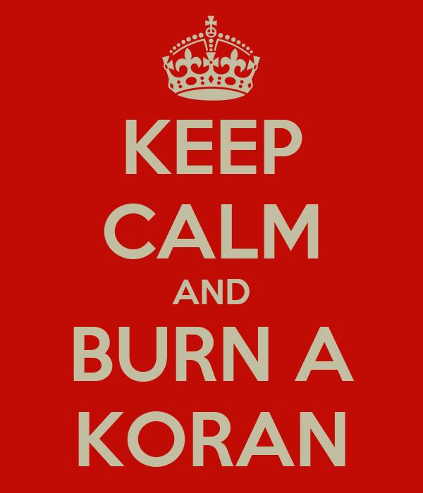 KEEP CALM AND BURN A KORAN