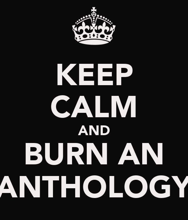 KEEP CALM AND BURN AN ANTHOLOGY