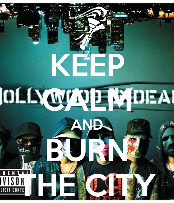 KEEP CALM AND BURN THE CITY