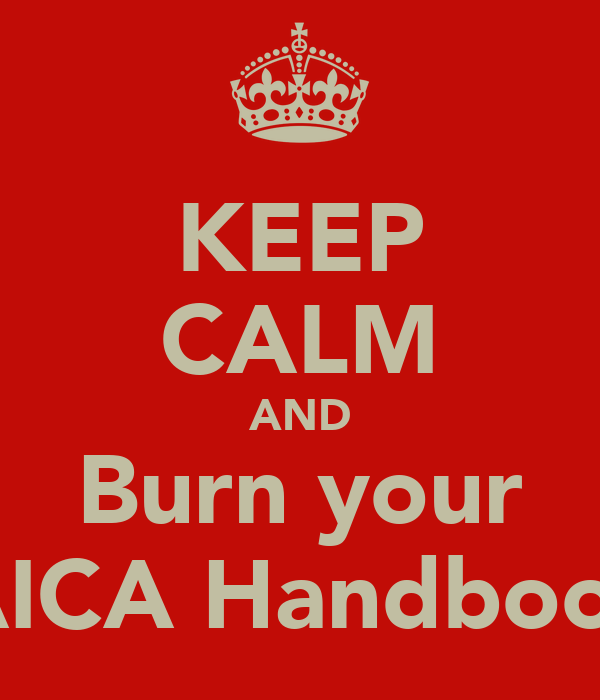 KEEP CALM AND Burn your SAICA Handbooks