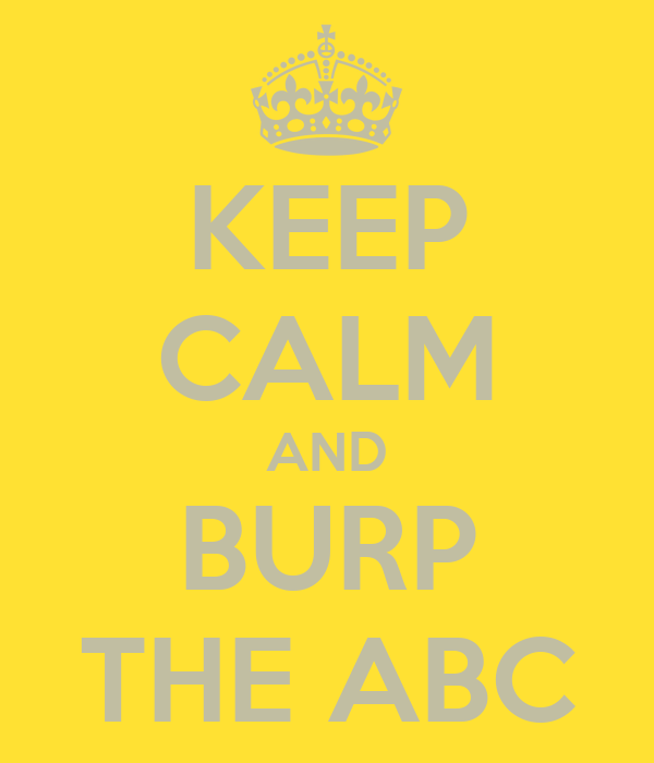 KEEP CALM AND BURP THE ABC