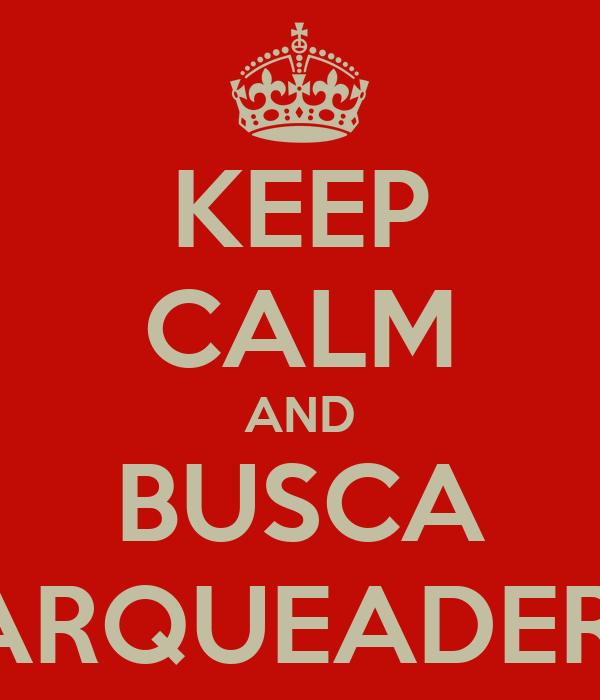 KEEP CALM AND BUSCA PARQUEADERO