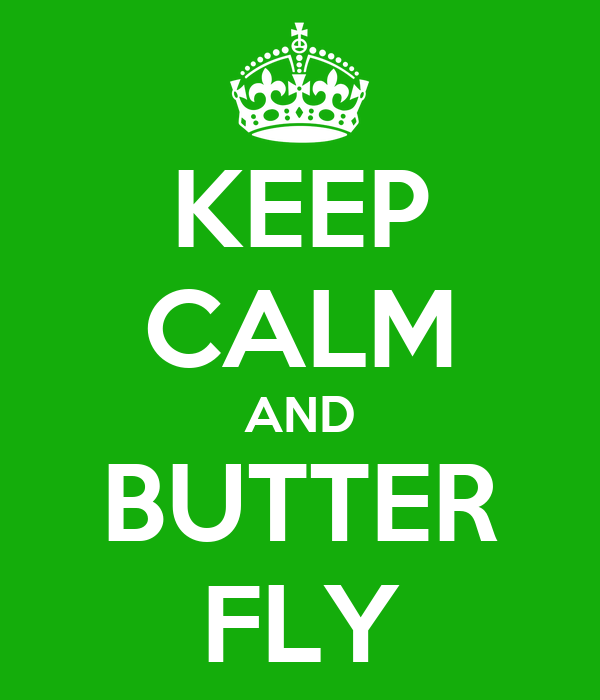 KEEP CALM AND BUTTER FLY