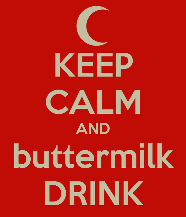 KEEP CALM AND buttermilk DRINK