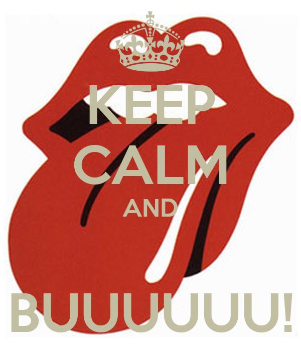 KEEP CALM AND  BUUUUUU!