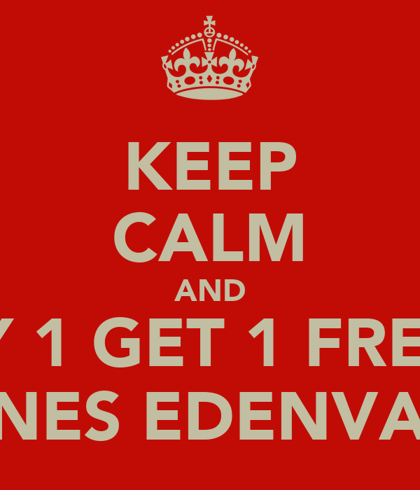 KEEP CALM AND BUY 1 GET 1 FREE @ STONES EDENVALE!!