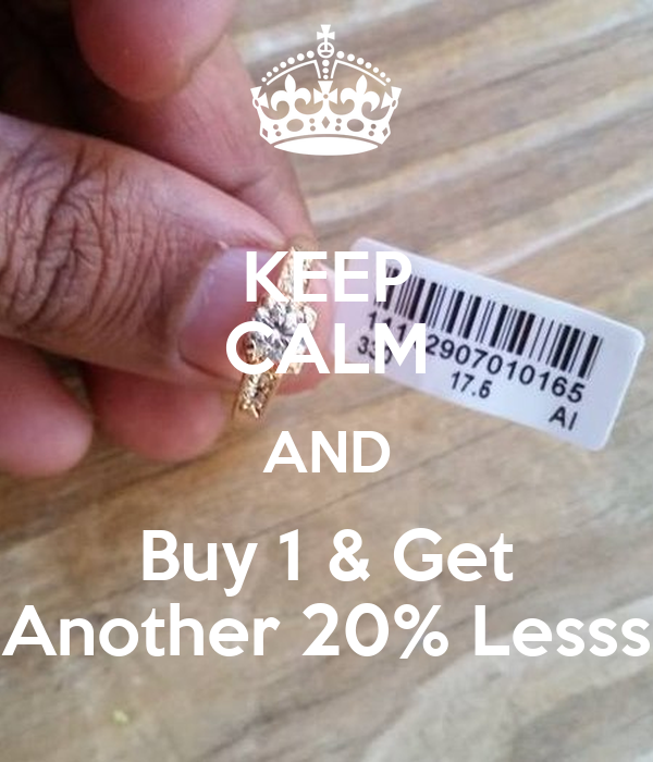 KEEP CALM AND Buy 1 & Get Another 20% Lesss