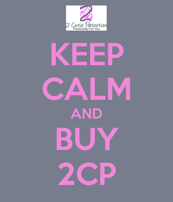KEEP CALM AND BUY 2CP