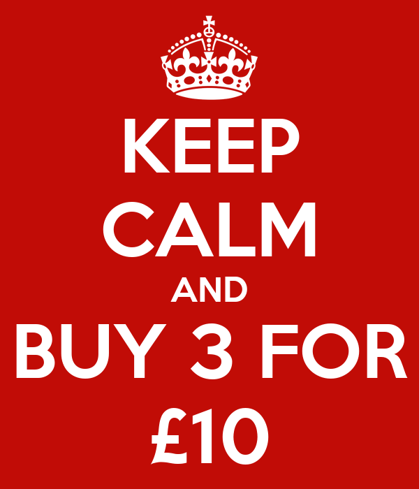 KEEP CALM AND BUY 3 FOR £10