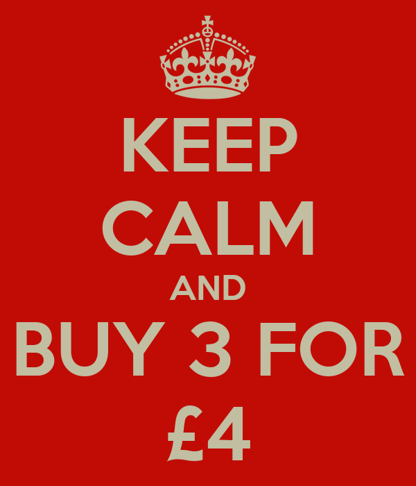 KEEP CALM AND BUY 3 FOR £4