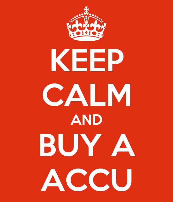 KEEP CALM AND BUY A ACCU