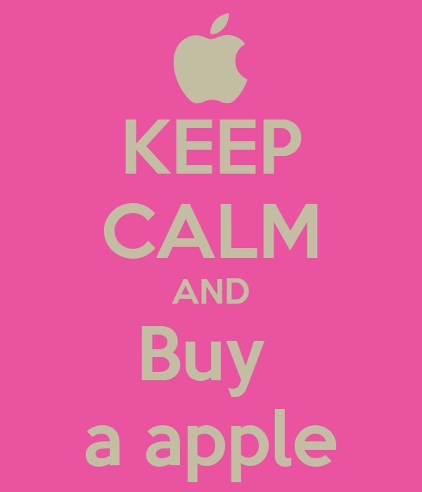 KEEP CALM AND Buy  a apple