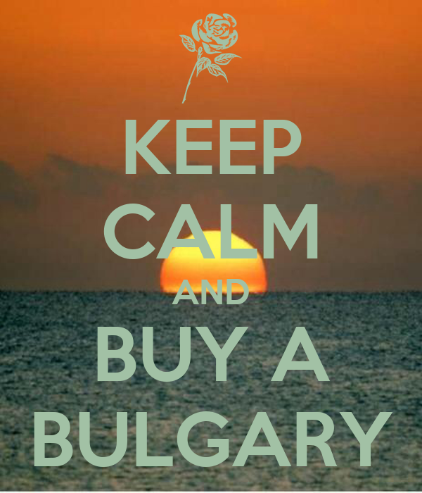 KEEP CALM AND BUY A BULGARY