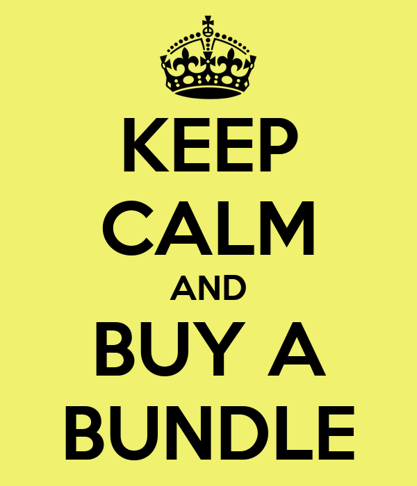 KEEP CALM AND BUY A BUNDLE