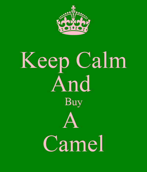 Keep Calm And  Buy A  Camel