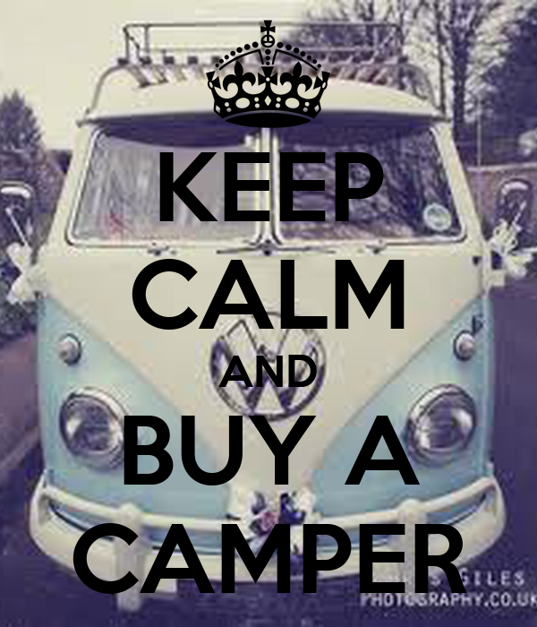 KEEP CALM AND BUY A CAMPER